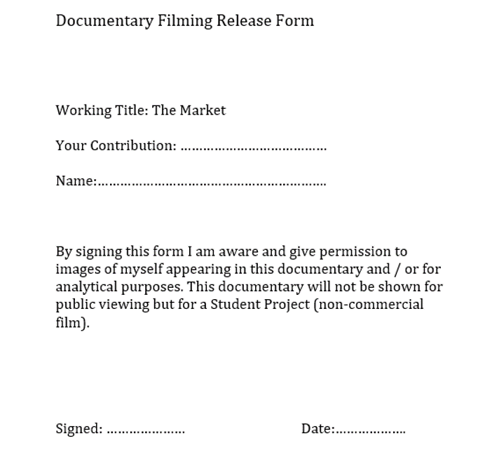 In order to gain permission from those in our own documentary, we created the form ...